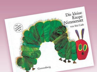Kult Kinderbuch Die Kleine Raupe Nimmersatt Feiert 50 Geburtstag